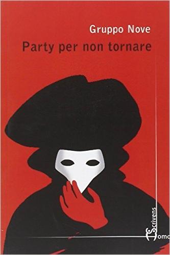 """""""Party per non tornare"""" di Gruppo 9, editore Home Scrivens"""